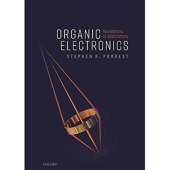 Organic Electronics by Forrest & Stephen R. Professor of Electrical Engineering & Computer Science & Physics & and Materials Science & Engineering & Professor of Electrical Engineering & Computer Science & Physics & and Material