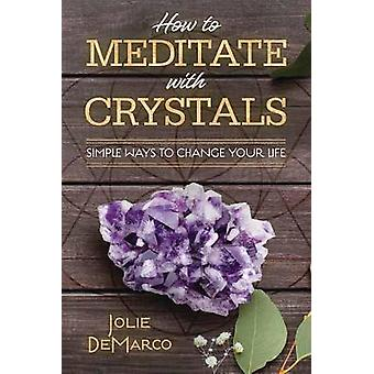 How to Meditate Easily with Crystals