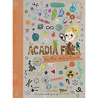 The Acadia Files by Katie Coppens