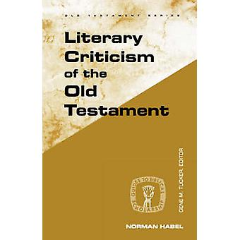 Literary Criticism of the Old Testament by Norman C Habel
