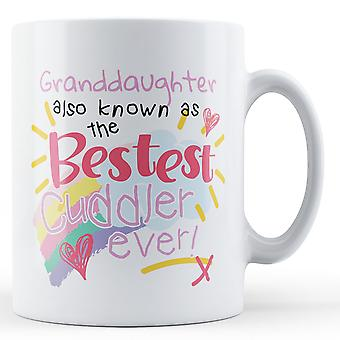 Granddaughter Also Known As The Bestest Cuddler Ever! - Printed Mug