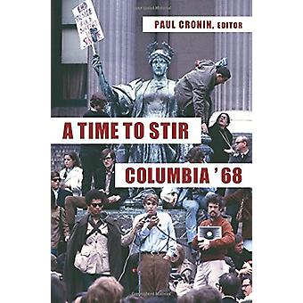 A Time to Stir - Columbia '68 by Paul Cronin - 9780231182744 Book