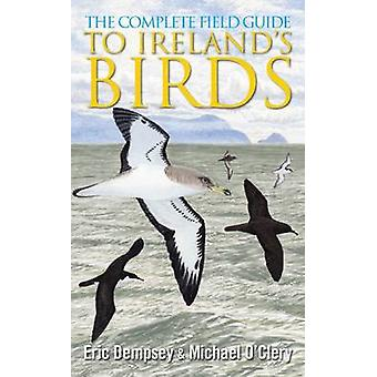 The Complete Field Guide to Ireland's Birds by Eric Dempsey - Michael