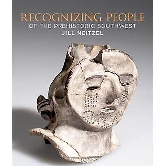 Recognizing People of the Prehistoric Southwest by Jill Neitzel - 978