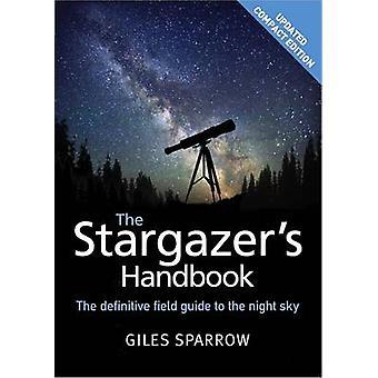 De Stargazer de Handbook - een Atlas van de nachtelijke hemel door Giles Sparrow