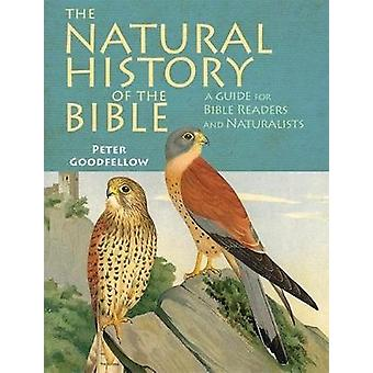 The Natural History of the Bible - A Guide for Bible Readers and Natur