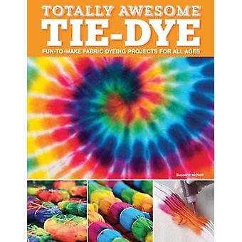 Totalement génial Tie-Dye-XX Fun à faire tissu projets de teinture pour Al