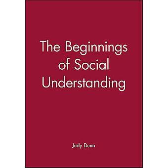 The Beginnings of Social Understanding by Judy Dunn - 9780631157755 B