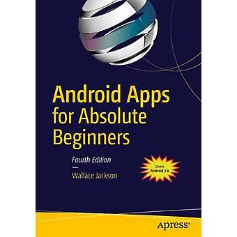Android Apps for Absolute Beginners - Covering Android 7 by Wallace Ja