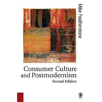 Forbrukskultur og postmodernisme (2 revidert utgave) av Mike Feat