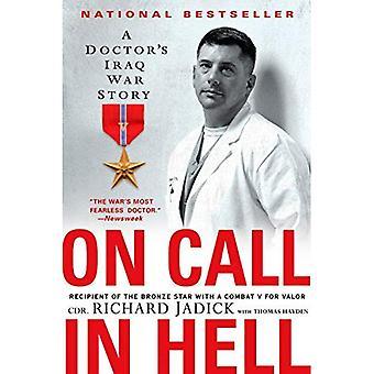 Jour i helvetet: en läkares Irak kriger historia