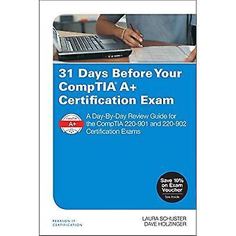 31 jours avant votre examen de Certification de CompTIA A: un Guide d'examen de jour en jour pour la CompTIA 220-901 et 902-220...