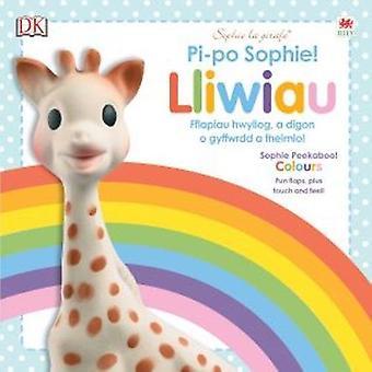 Cyfres Sophie La Girafe: Pi-Po Sophie Lliwiau / Peekaboo Sophie Colours