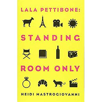 Lala Pettibone: Standing Room Only