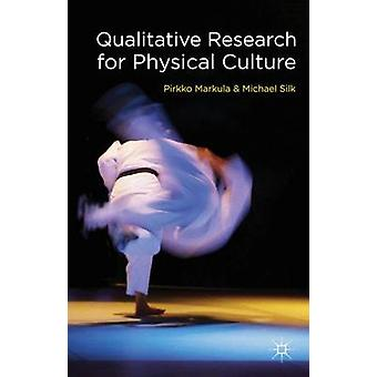 Qualitative Research for Physical Culture by Markula & Pirkko