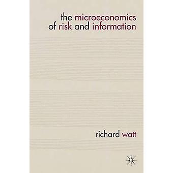 Die Mikroökonomik von Risiko und Informationen durch WATT & RICHARD