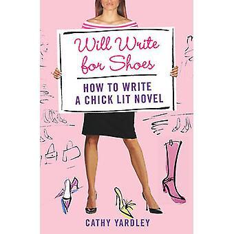 Aion kirjoittaa kengät, miten kirjoittaa, Chick Lit romaani Yardley & Cathy