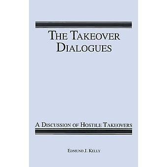 A aquisição diálogos uma discussão de aquisições hostis por Kelly & Edmund J.