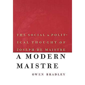 En moderne Maistre det sociale og politiske indfald af Joseph de Maistre af Bradley & Owen
