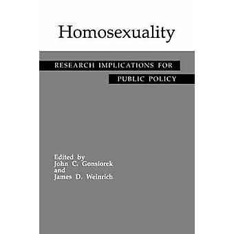 Homosexuality Research Implications for Public Policy by Gonsiorek & John C.