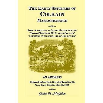 The Early Settlers of Colrain Massachusetts by McClellen & Charles H.