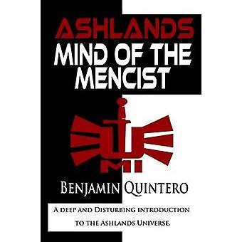 Ashlands Mind of the Mencist by Quintero & Benjamin