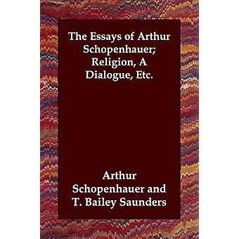 I saggi di Arthur Schopenhauer religione un dialogo ecc. di Schopenhauer & Arthur