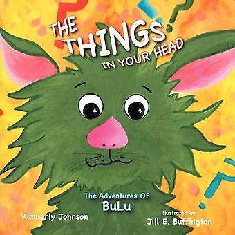 Die Dinge In deinem Kopf die Abenteuer der BuLu durch Johnson & Kimberly