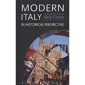 Modern Italy in Historical Perspective by Carter & Nick
