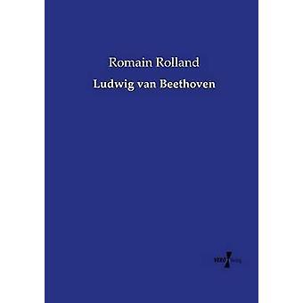 Ludwig van Beethoven por Rolland Romain y