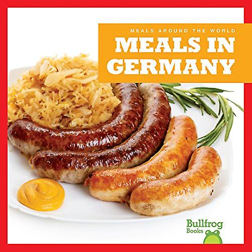 Meals in Germany (Meals Around the World)