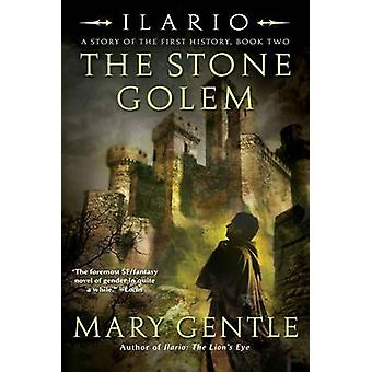 The Stone Golem - A Story of the First History by Mary Gentle - 978006
