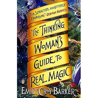 The Thinking Woman's Guide to Real Magic by Emily Croy Barker - 97801