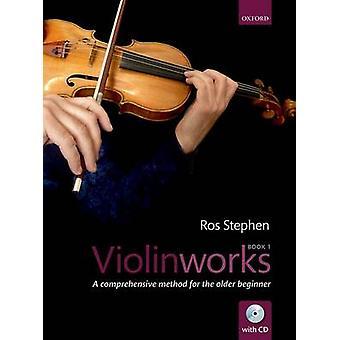 Violinworks - A Comprehensive Method for the Older Beginner - Book 1 by