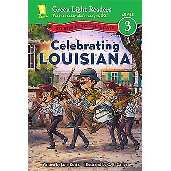 Celebrating Louisiana - 50 States to Celebrate by Jane Kurtz - C B Can