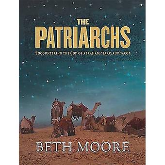 The Patriarchs - Bible Study Book - Encountering the God of Abraham -