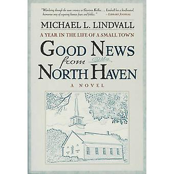The Good News from North Haven - A Year in the Life of a Small Town by