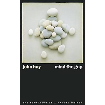 Mind the Gap-l'éducation d'un écrivain de la nature-9780874176926 livre