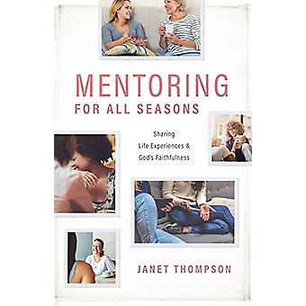 Mentoring for All Seasons - Sharing Life's Experiences and God's Faith