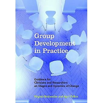 Groepsontwikkeling in de praktijk-begeleiding voor clinici en onderzoeker
