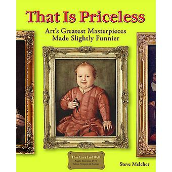 That Is Priceless - Art's Greatest Masterpieces... Made Slightly Funni