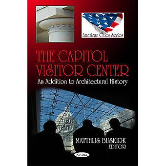 Capitol Visitor Center - An Addition to Architectural History by Matth