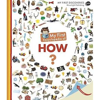 My First Encyclopedia of How? by Sophie Lamoureux - 9781851034482 Book