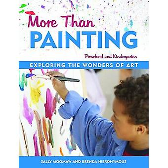 More Than Painting - Exploring the Wonders of Art in Preschool & Kinde
