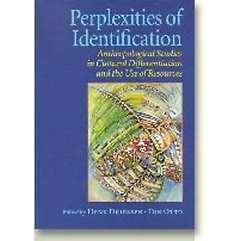 Perplexities of Identification - Anthropological Studies in Cultural D