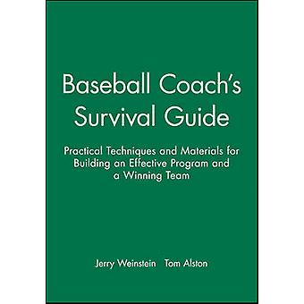 Baseball Coach's Survival Guide - Practical Techniques and Materials f