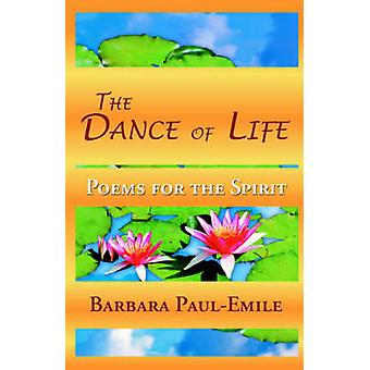 The Dance of Life  Poems for the Spirit by PAULEMILE & BARBARA