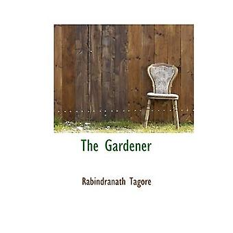 The Gardener by Rabindranath Tagore - 9781110459452 Book
