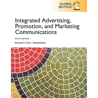 Integrated Advertising Promotion and Marketing Communicatio by Kenneth E Clow