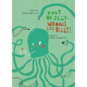 Dont be SillyWrong been Billy door Antonis Papatheodoulou